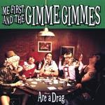 Cover ME FIRST & THE GIMME GIMMES, are a drag