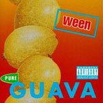 Cover WEEN, pure guava