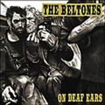 BELTONES, on deaf ears cover