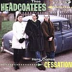 Cover HEADCOATEES, here comes cessation