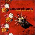 Cover SUPERCHUNK, come pick me up (remastered)