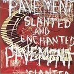Cover PAVEMENT, slanted & enchanted