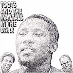 TOOTS & THE MAYTALS, in the dark cover