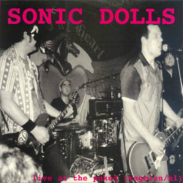 SONIC DOLLS, live at the puked cover
