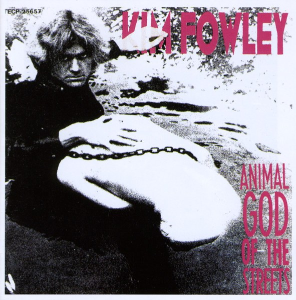 KIM FOWLEY, animal god of the streets cover