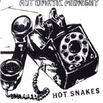 Cover HOT SNAKES, automatic midnight