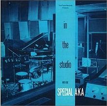 Cover SPECIAL AKA, in the studio