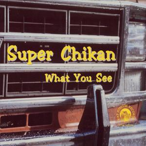 SUPER CHIKAN, what you see cover