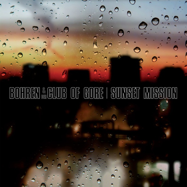 Cover BOHREN & DER CLUB OF GORE, sunset mission