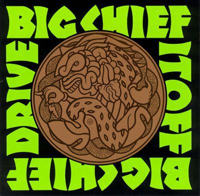 BIG CHIEF, drive it off cover
