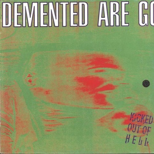 Cover DEMENTED ARE GO, kicked out of hell