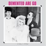 DEMENTED ARE GO, in sickness & in health cover