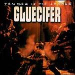 Cover GLUECIFER, tender is the savage