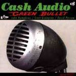 Cover CASH AUDIO, green bullet