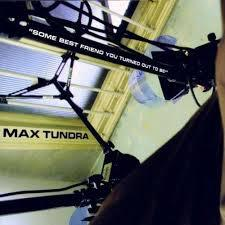 Cover MAX TUNDRA, some best friend