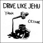 DRIVE LIKE JEHU, yank crime cover