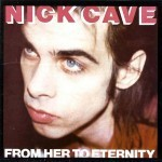 NICK CAVE & BAD SEEDS, from her to eternity cover