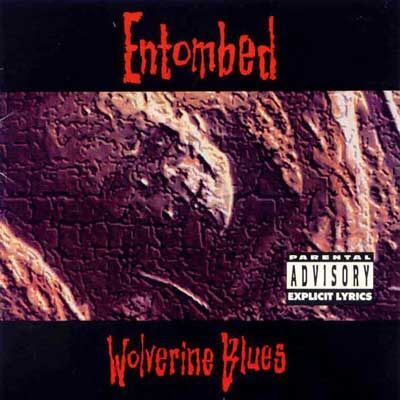 Cover ENTOMBED, wolverine blues
