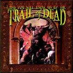 Cover AND YOU WILL KNOW US BY THE TRAIL OF DEAD, s/t
