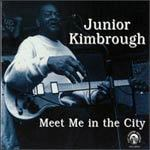 JUNIOR KIMBROUGH, meet me in the city cover