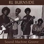 Cover R.L. BURNSIDE, sound machine groove