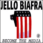 Cover JELLO BIAFRA, become the media