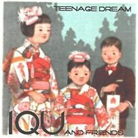 IQU AND FRIENDS, teenage dream cover