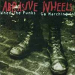 ABRASIVE WHEELS, when the punks go marching in cover