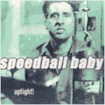 SPEEDBALL BABY, uptight cover