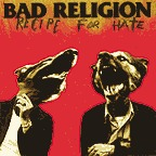 Cover BAD RELIGION, recipe for hate