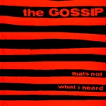 GOSSIP, that´s not what i heard cover