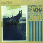 Cover HOPING FOR THE BETTER / RUNNING FROM DHARMA