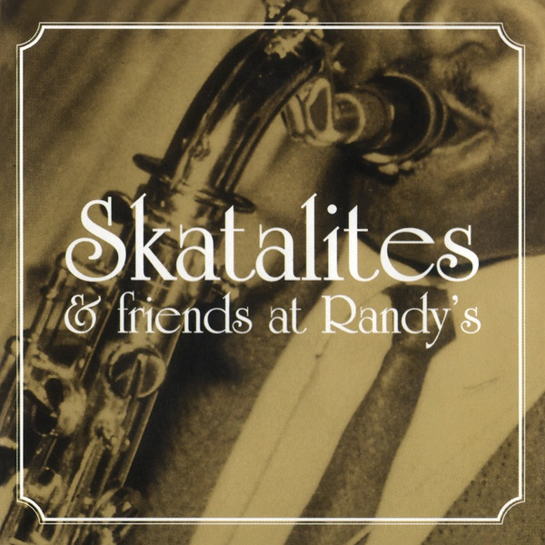 SKATALITES & FRIENDS, at randy´s cover