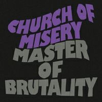 CHURCH OF MISERY, master of brutality cover