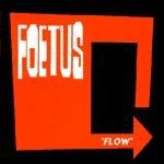 FOETUS, flow cover