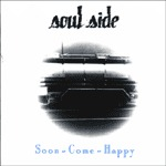 Cover SOULSIDE, soon come happy