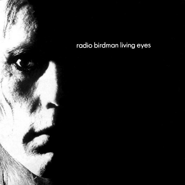 RADIO BIRDMAN, living eyes (rockfield version) cover