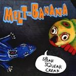 Cover MELT BANANA, speak squeak creak