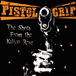 PISTOL GRIP, shots from the kalico rose cover