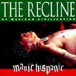 MANIC HISPANIC, recline of mexican civilization cover