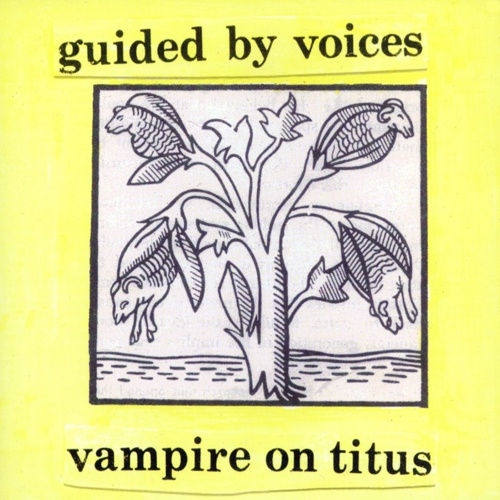 GUIDED BY VOICES, vampire on titus cover