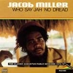 JACOB MILLER, who say jah no dread cover
