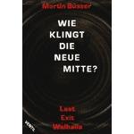 MARTIN BÜSSER, wie klingt die neue mitte? cover