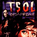 Cover T.S.O.L., disappear