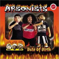 Cover ARSONISTS, date of birth