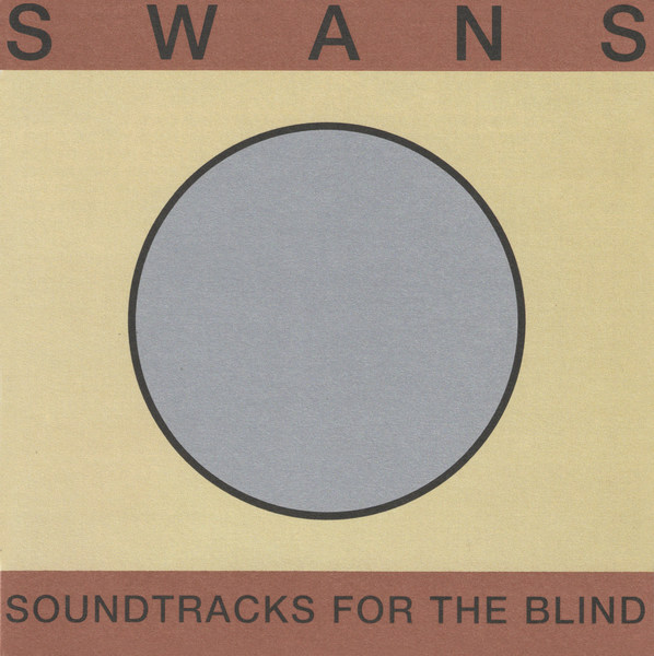 SWANS, soundtracks for the blind cover
