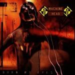 MACHINE HEAD, burn my eyes (deluxe) cover