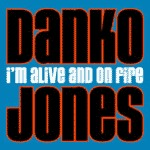 Cover DANKO JONES, i´m alive and on fire