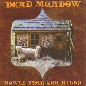 Cover DEAD MEADOW, howls from the hills