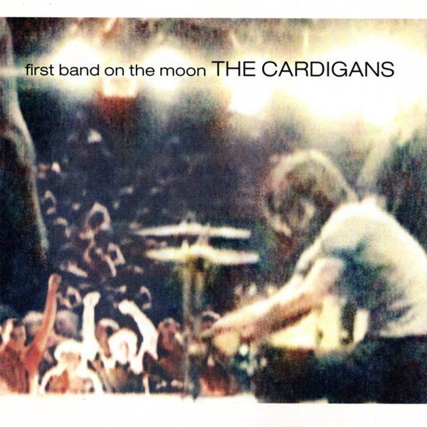 CARDIGANS, first band on the moon cover